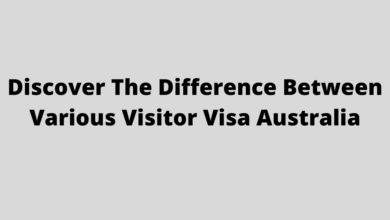 Photo of Discover The Difference Between Various Visitor Visa Australia