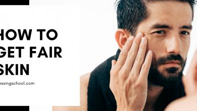 Photo of How To Get Fair Skin For Men – Best Easy Tips