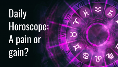 Photo of Daily Horoscope: A pain or gain?