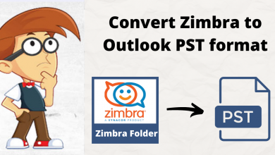 Photo of Convert Zimbra to Outlook PST   Best Solution Explained