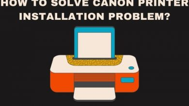 Photo of How to Solve Canon Printer Installation Problem?