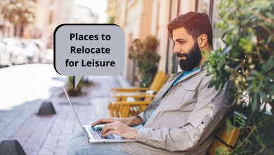 Photo of Top Places to Relocate for Leisure – Moving Tips